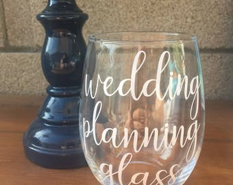 Wedding Planning Glass Wine Glass, Script, Stemless, Vinyl Wedding Gift, Engagement gift, Bride To Be