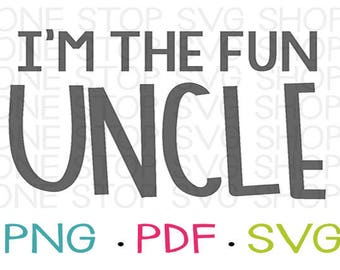 Fun Uncle SVG, Funny SVG, Shirt for Uncle, Funny Shirt, Decal, Heat Transfer, Stencil, Silhouette, Cricut, Silhouette File, Gift for Uncle
