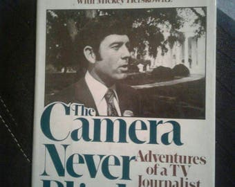 The camera never blinks on adventures in journalist TV journalism 1977 first edition