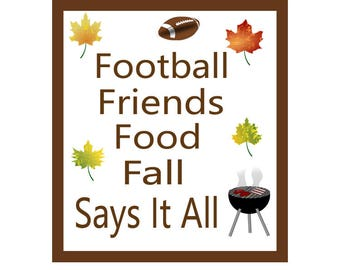 Fall Season Quotes, Instant Printable  Home Decor or Gift Idea, Football, Friends, Food Quote, Autumn Quote, Wall Art
