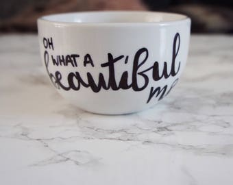 Oh what a beautiful morning - handmade quote cappuccino mug