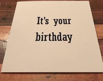 Funny Birthday Card/Sarcastic/Funny/Birthday Card/Birthday/Friend/It's Your Birthday