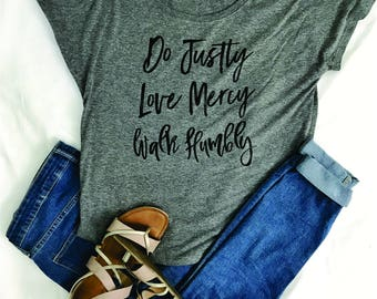 Christian T Shirts, Mindfulness Gift, Do Justly Love Mercy Walk Humbly, Tee, Bible Verse Love Live