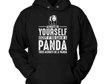 Panda Hoodie - Always Be Yourself -Panda Gift Spirit Animal Totem Sweater Shirt
