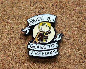 Raise A Glass to Freedom Enamel Pin