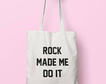 Rock Made Me Do It Tote Bag Long Handles TB0183