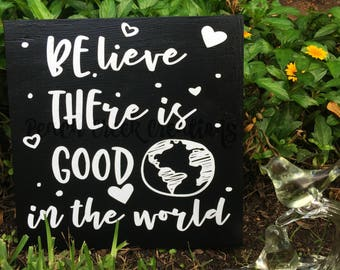 Be The Good Sign, Believe There is Good Sign, Hanging Wall Sign, Easel Sign