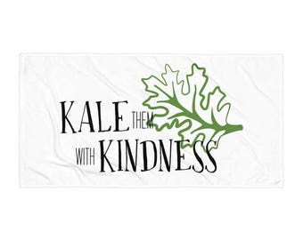 Kale Them With Kindness Towel