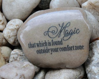 Magic, That Which Is Found Outside Your Comfort Zone ~ Engraved Rock