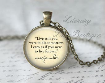 Mahatma Gandhi, 'Live As If You Were To Die Tomorrow', Quote Necklace or Keyring, Keychain.