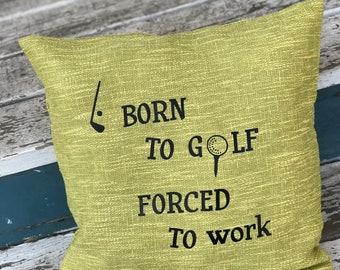 Golf Pillow Cover, Funny Golf Quote, Golf Lovers Gift