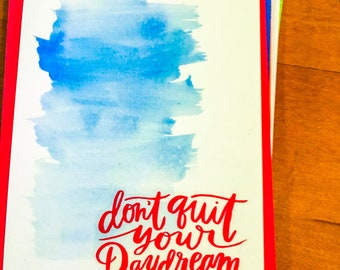 Don't Quit Your Daydream on Blue Watercolor Greeting Card with Lined Envelope