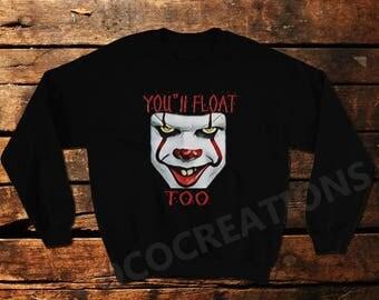 You'll Float Too - IT Sweatshirt