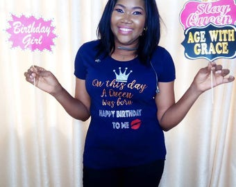 Women's birthday tshirt, Ladies birthday outfit, On this day a queen was born t-shirt, Ladies birthday tshirt, Birthday gift for women