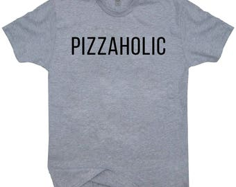 Pizzaholic T-shirt For Pizza Lovers Funny Food Pizza Tee Shirt  Pizza Addicts