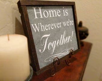 Home is wherever we're together-Wood Sign - Wall Decor