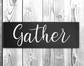 Gather Sign - Wall Decor -Home Decor
