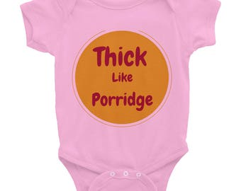 Thick like porridge Infant Bodysuit