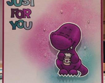 Just for you Dinosaur Card