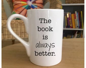 the book is always better gift for book lovers gifts for readers book lover gift mugs with sayings mum gift, reading, books, custom mug