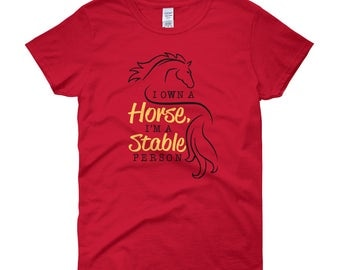 I Own A Horse..., Womens Short Sleeve T-shirt
