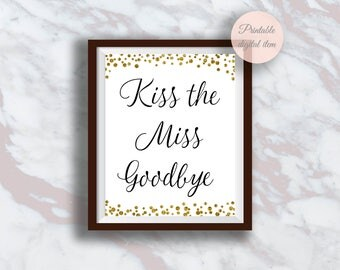 Kiss the Miss Goodbye Sign, Bridal shower sign, Gold confetti, Bachelorette Party Sign, Bridal Shower activity, Bachelorette games s3bh