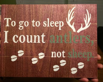 To go to sleep I count antlers not sheep