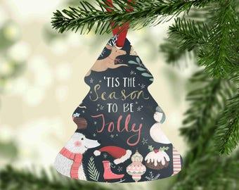 Tis The Season To Be Jolly Ornament-Christmas Ornament-Hanging Ornament-Tree Shaped Ornament-Cute Gift-Christmas Decor-Christmas Tree Decor