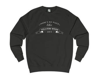 There's No Place Like Colliers Wood T-Shirts/Sweaters/Hoodies