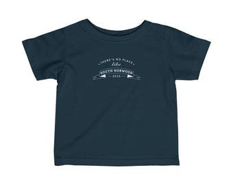 There's No Place Like South Norwood Infant T-Shirt