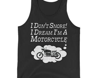 Distressed I Don't Snore I Dream I'm a Motorcycle Unisex Tank Top, motorcycle shirt, motorcycle gift, motorcycle lover, biker shirts