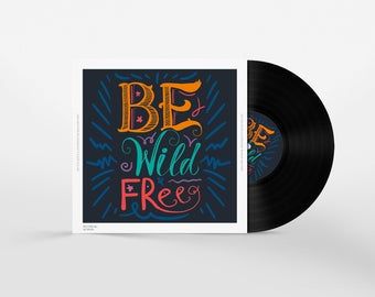 Be Wild And Free. Motivational Quote For Happy Life. Inspirational Background, Art, Inspire Clipart, Vector Digital Image