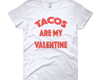 tacos are my valentine funny valentines day shirt womens short sleeve t shirt - Valentines Day Shirts Ladies