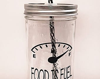 Food Is Fuel, Mason Jar Tumbler, Mason Jar Drinkware, Mason Jar Glassware, BPA Free, Clean Eating, Clean, Novelty, Gift, Fitness, Health