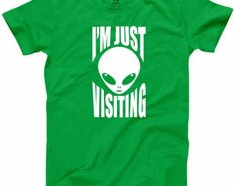 Im Just Visiting Alien T Shirt UFO Galaxy Visitor Funny Space Graphic Tee
