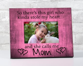 Picture Frame for Mom from Daughter, Gift for Mom, Mom Frame, Mother Gift, There's This Girl Who Stole My Heart Frame, Mother's Day Gift