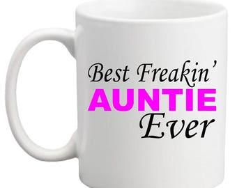 Best Freakin' AUNTIE Ever MUG