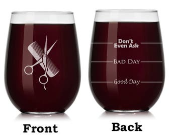 Hair Cutting Hairdresser Scissors Comb Wine Glass Stemless or Stemmed Funny Fill Lines Good Bay Day Don't Even Ask