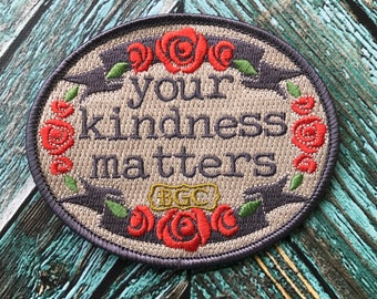 Your Kindness Matters Patch