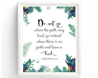 Do not go where the path may lead Famous Quotes Digital Printable Wall Art Family Living Room Bedroom Office Dorm Decor Tropical Painting