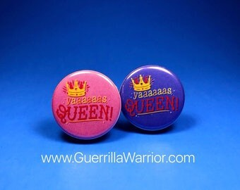 Yaas Queen! (1.25 inch pinback button)