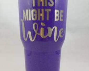 This Might Be Wine 30 oz tumbler