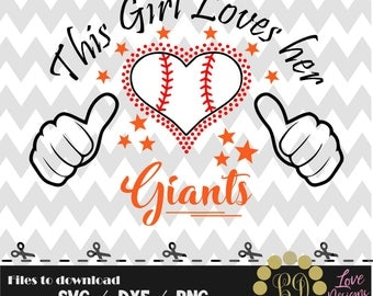 This Girl Loves her Giants svg,png,dxf,shirt,jersey,baseball,college,university,decal,proud mom,life,softball,chicago,astros,san francisco