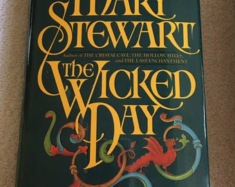 The Wicked Day by Mary Stewart (1983) Hardcover with jacket  Sequel to Merlin Trilogy, Story of Mordred