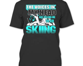 Telling Me To Go Skiing T Shirt, I Love Skiing T Shirt