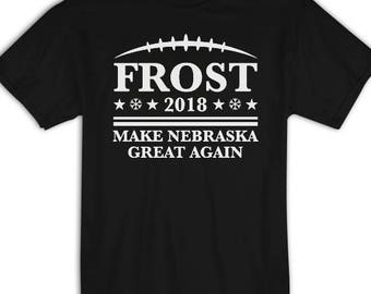 Frost Advisory Shirt, Scott Frost Shirt, Nebraska Shirt, Football Shirt, Husker Shirt, Frost 18 Make Nebraska Great Again, Scott Frost Shirt