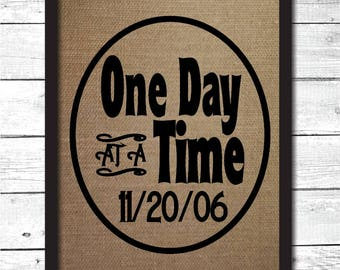 one day at a time, sobriety gift, sobriety art, sobriety decoration, one day at a time sign, sobriety gift for men, sober anniversary, I4