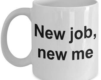New Job Coffee Mug   New job gift for him   New Job Gift For Her   New Job Office Gift   New Job Gift   New Job Present   New Job Gift Print