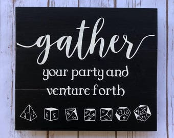 Gather Your Party 10.5x12 sign - D&D, tabletop gaming