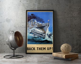 "WW2 Propaganda Poster  ""Back Them UP"", Second World War, wwii, ww2, militaria, british cruiser, italian submarine, military home decor art"